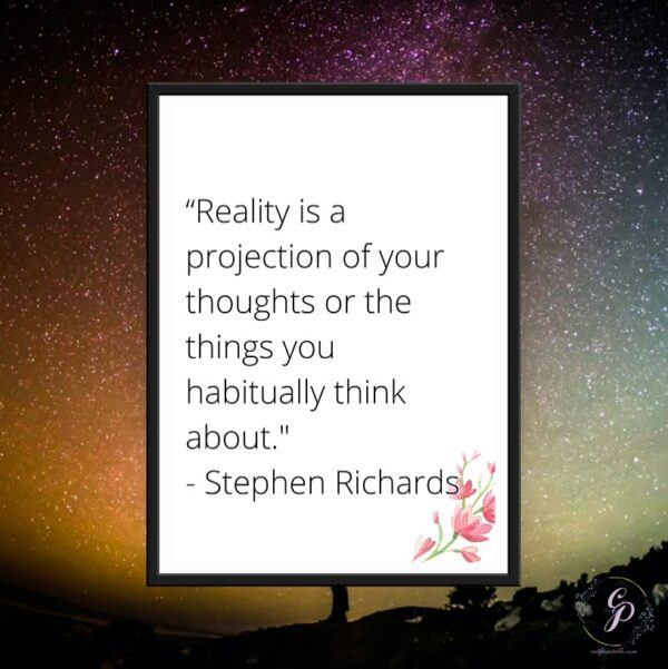 reality is a projection of your thoughts